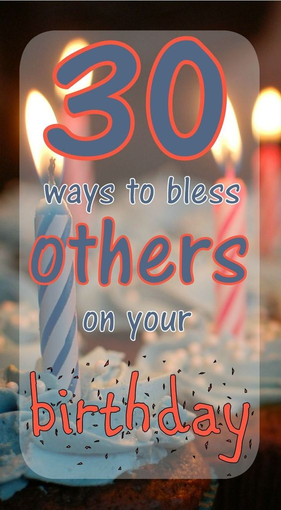 30 ways to bless others on your birthday