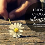 I Didn't Choose Infertility