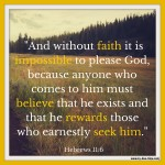 Hebrews 11:6 – Have Faith #107