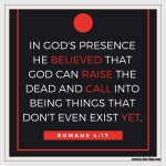 Romans 4:17 – Dead to Life #108