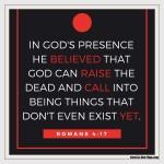Romans 4:17 – Dead to Life #108