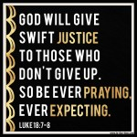 Luke 18:8 – Pray + Expect – #110