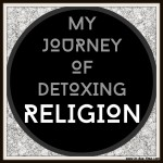 Guest Post: My Journey of Detoxing Religion
