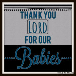 Thank You Lord For Our Babies