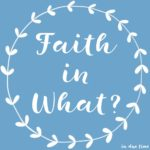 Faith in What?