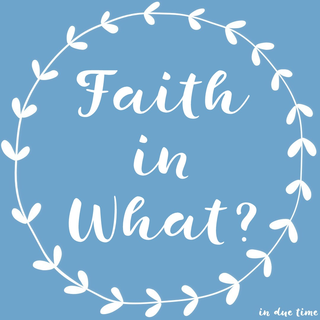 Faith in what
