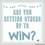 Are You Setting Others Up to Win?