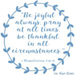 1 Thessalonians 5:16-18 Be Joyful #164