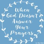 When Your Prayers Aren't Answered