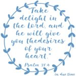 Psalm 37:4 Delight in the Lord #174