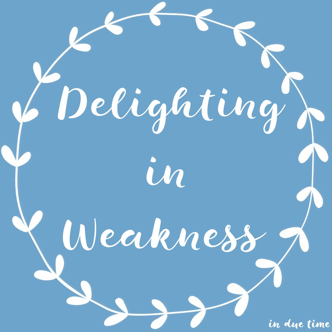 Delighting in Weakness