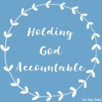 Holding God Accountable