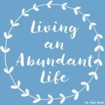 Living an Abundant Life