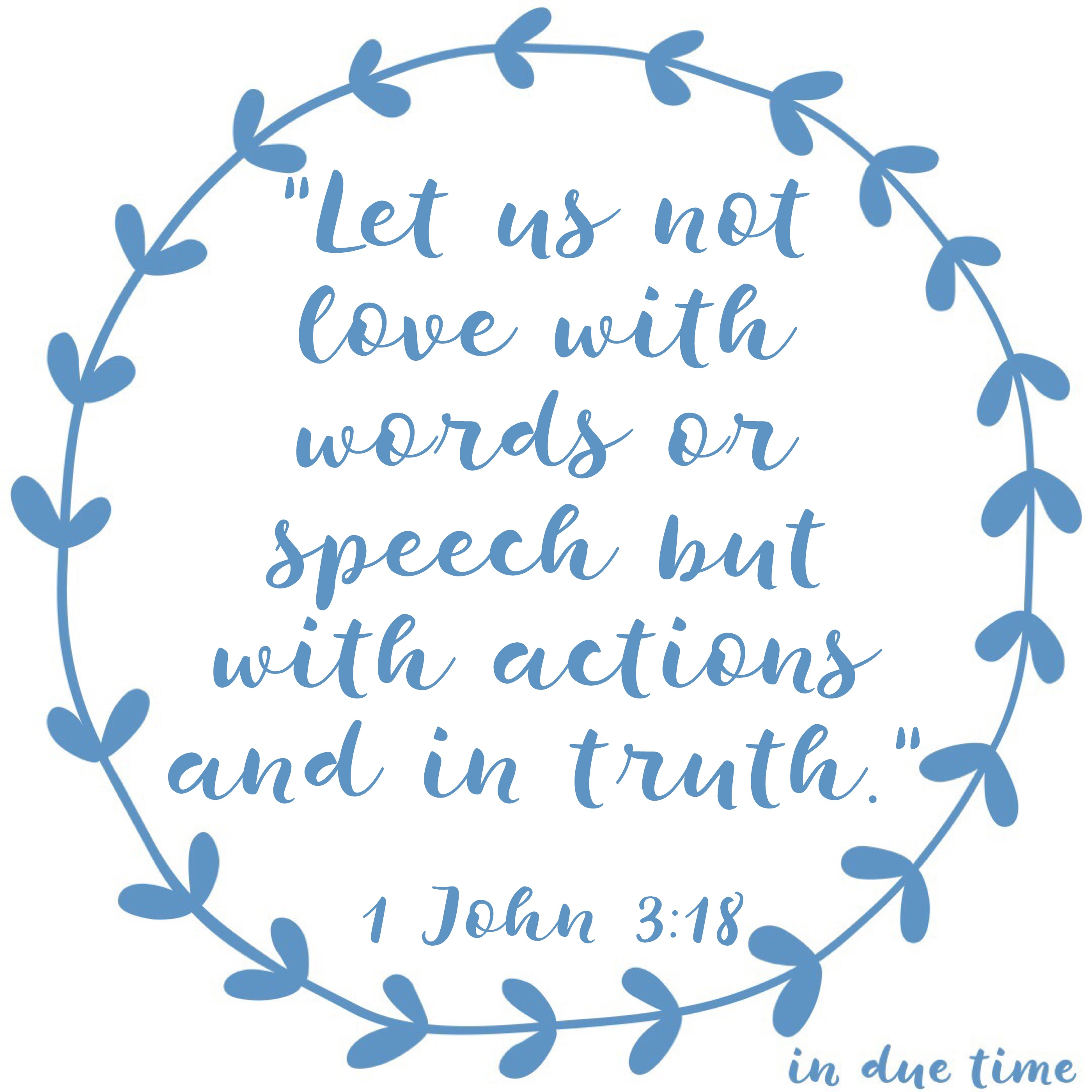 Love with Actions and Truth