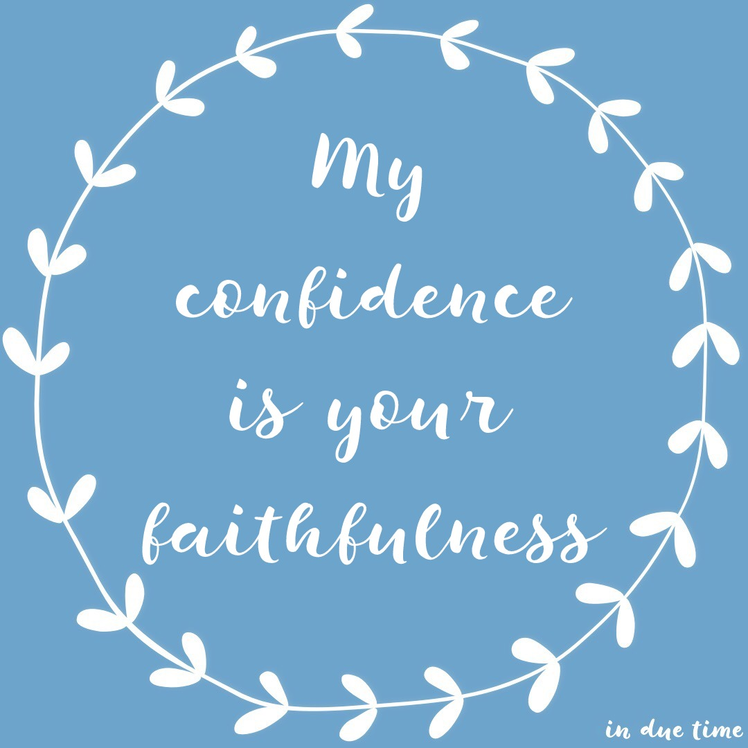 My Confidence in Your Faithfulness - Housefires - In Due Time Blog