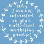 Why I am not interested in your multi-level marketing product