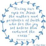 Hebrews 12:2 Eyes on Jesus #182
