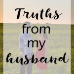 Guest Post: Truths From My Husband