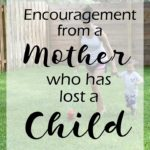 Guest Post: Encouragement from a Mother Who Has Lost a Child