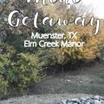 Mini Getaway to Muenster, Texas