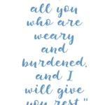 Matthew 11:28-30 Come to Me #205