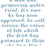 James 1:12 Persevere Under Trials #207