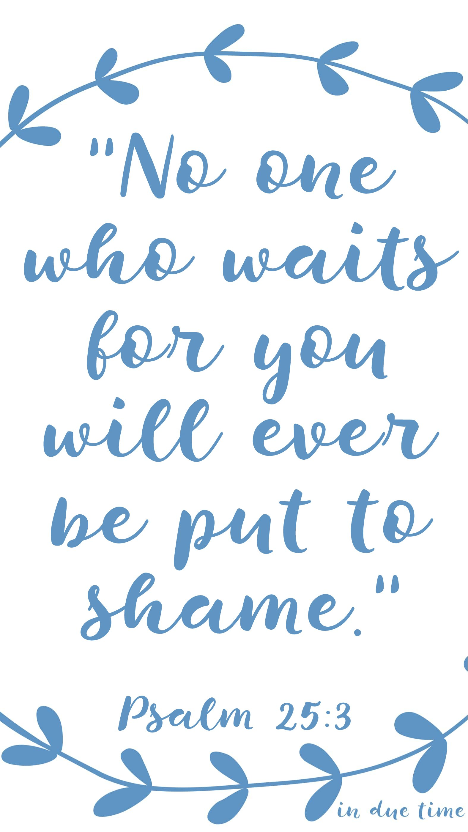 No one who waits on the lord will be put to shame Psalm 25
