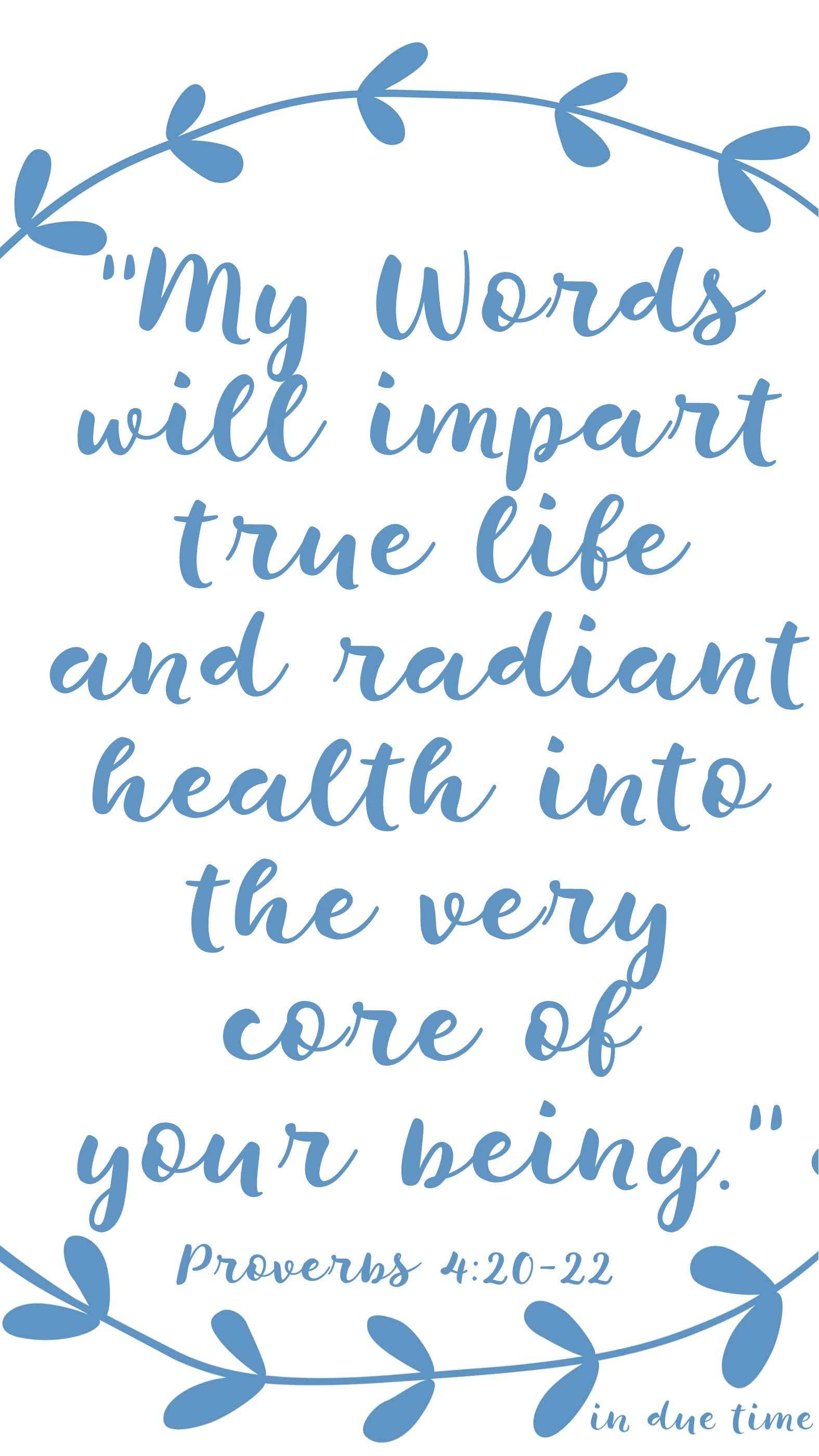 they will impart true life and radiant health Proverbs 4