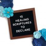 15 Healing Scriptures to Declare