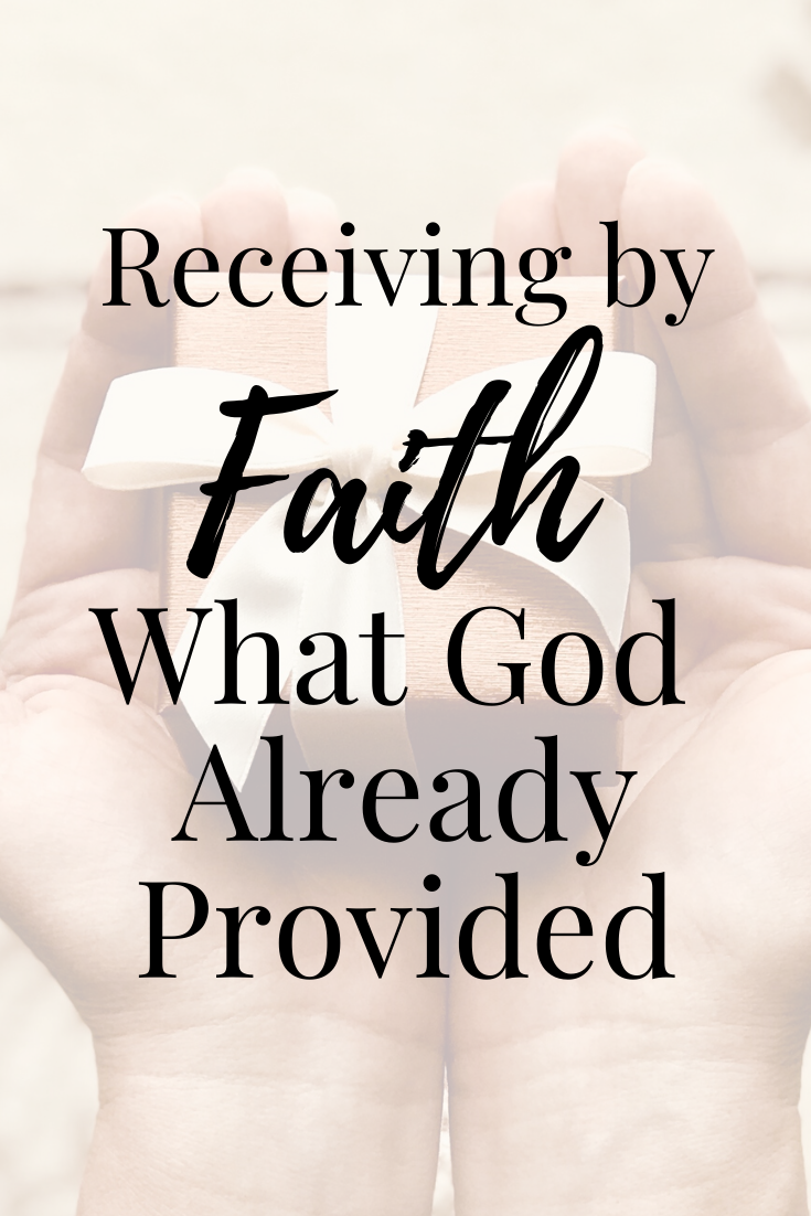 Receiving by Faith What God Already Provided In Due Time Blog