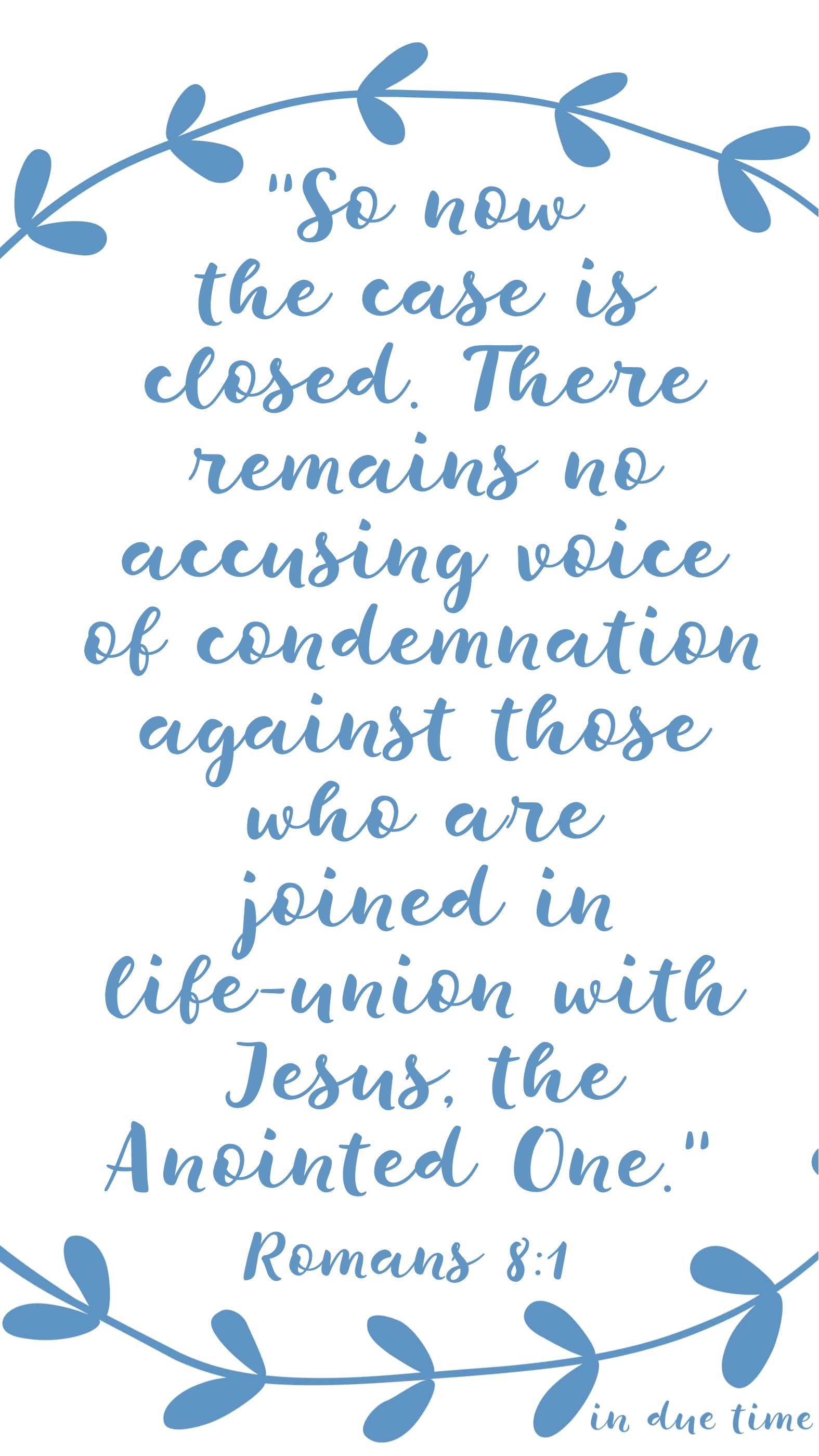 Romans 8 - there is no condmentation.