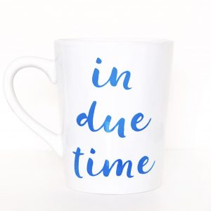 In Due Time Mug