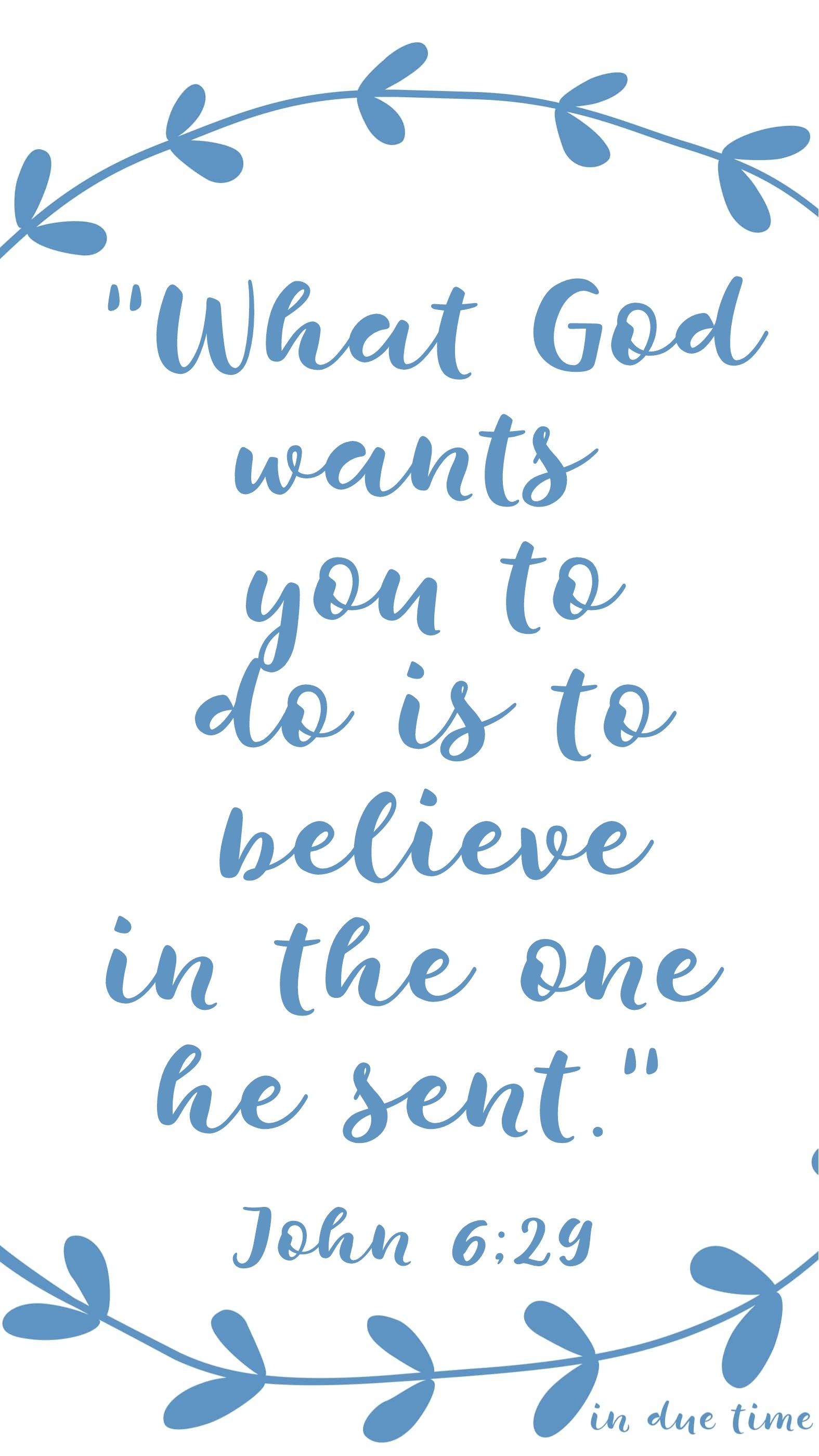 what god wants you to do is to believe in the one he sent