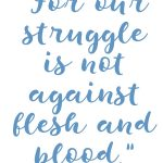 Ephesians 6:12 Fighting the Enemy #240