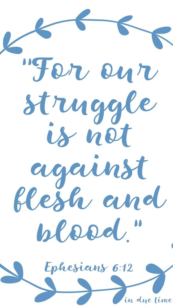 for our struggle is not against flesh and blood ephesians 6