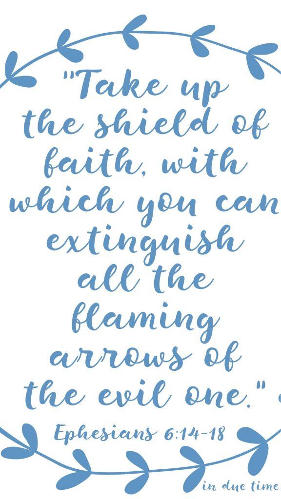 take up the shield of faith - ephesians 6