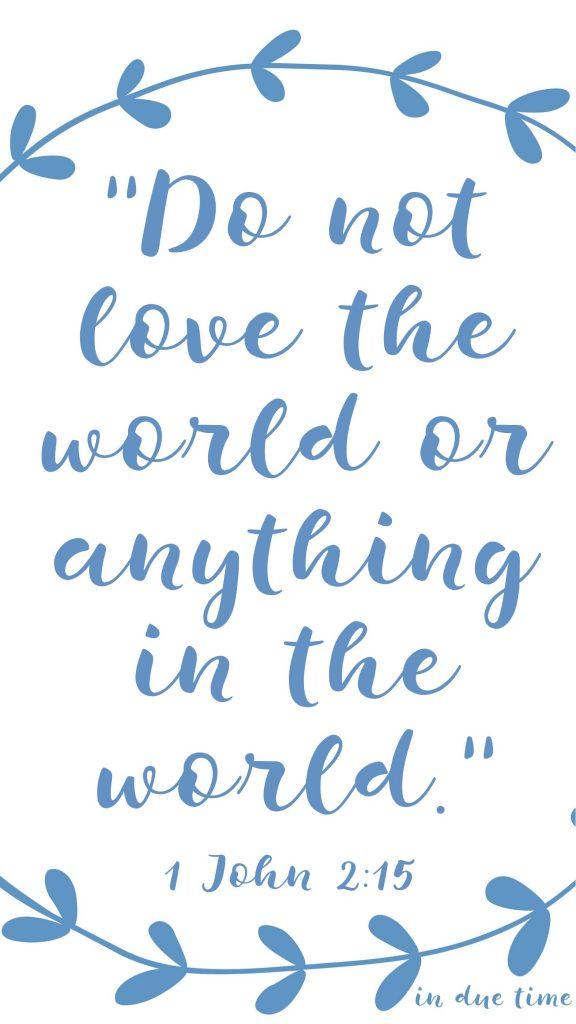 https://www.in-due-time.com/faith/1-john-215-17-dont-love-the-world-250/