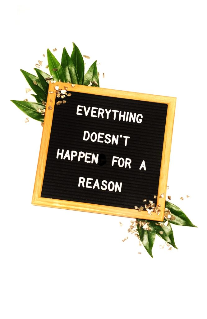 Everything Doesn't Happen For a Reason