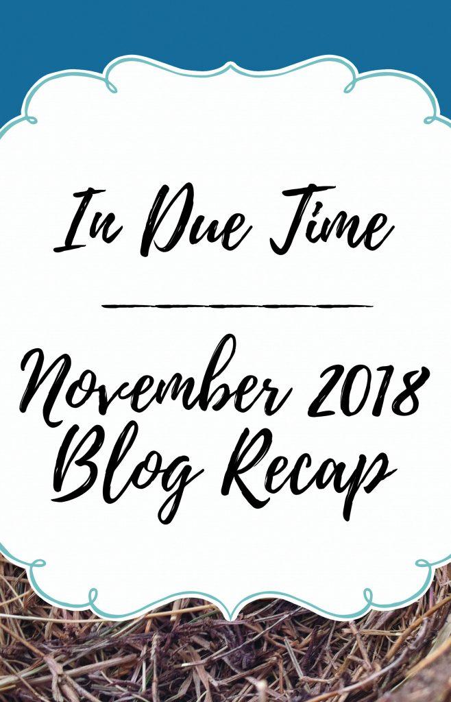 in due time november 2018 blog recap