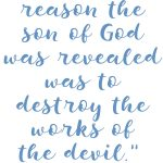 1 John 3:7-8 Destroy the Devil #253