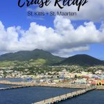 Eastern Caribbean Cruise – Part 2: St. Kitts + St. Maarten