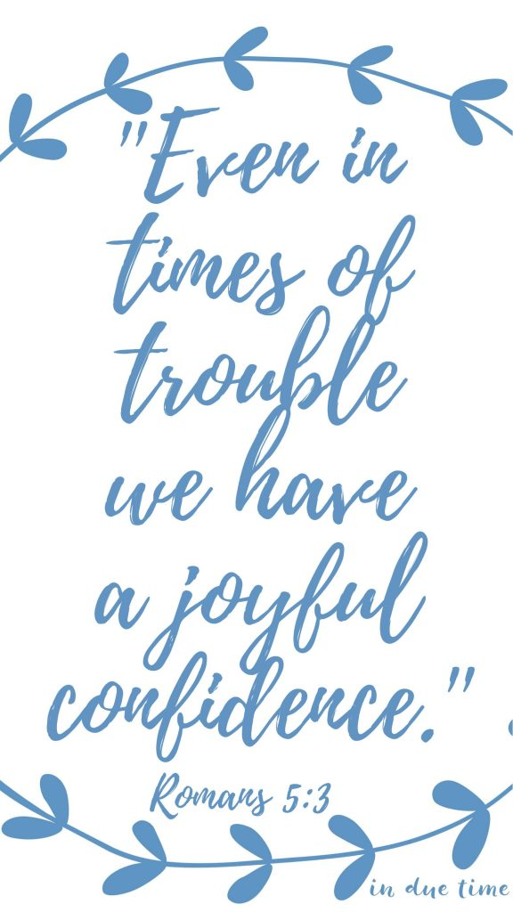 Romans 5:3 times of trouble joyful confidence