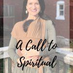 A Call to Spiritual Maturity