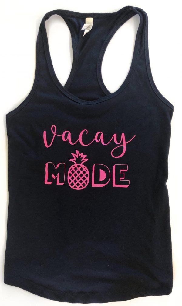 Vacay Mode Tank or tshirt