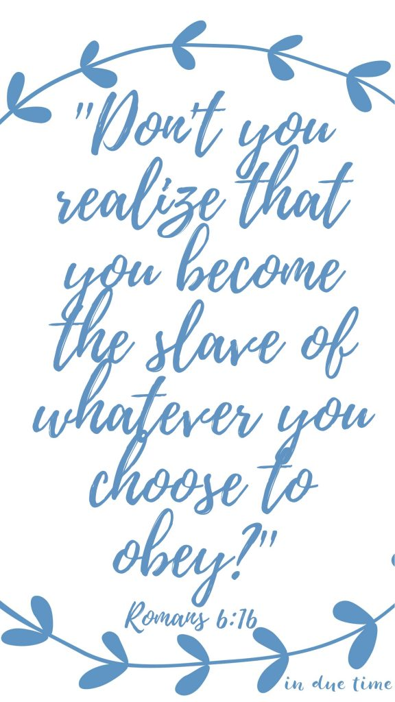 slave to what you obey Romans 6