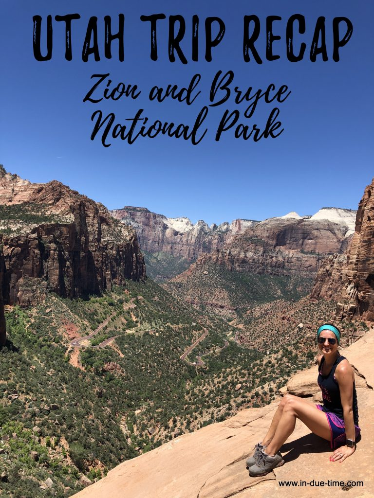 Zion and Bryce National Park Trip Recap In Due time blog