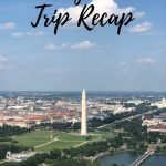 Washington DC Trip Recap