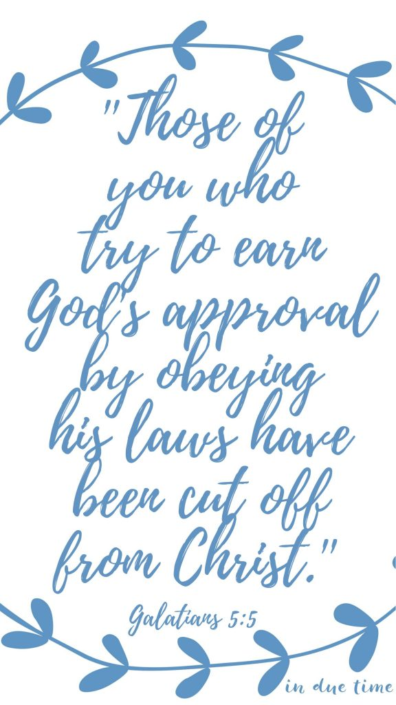 galatians 5 in due time blog those of you who earn god's approval