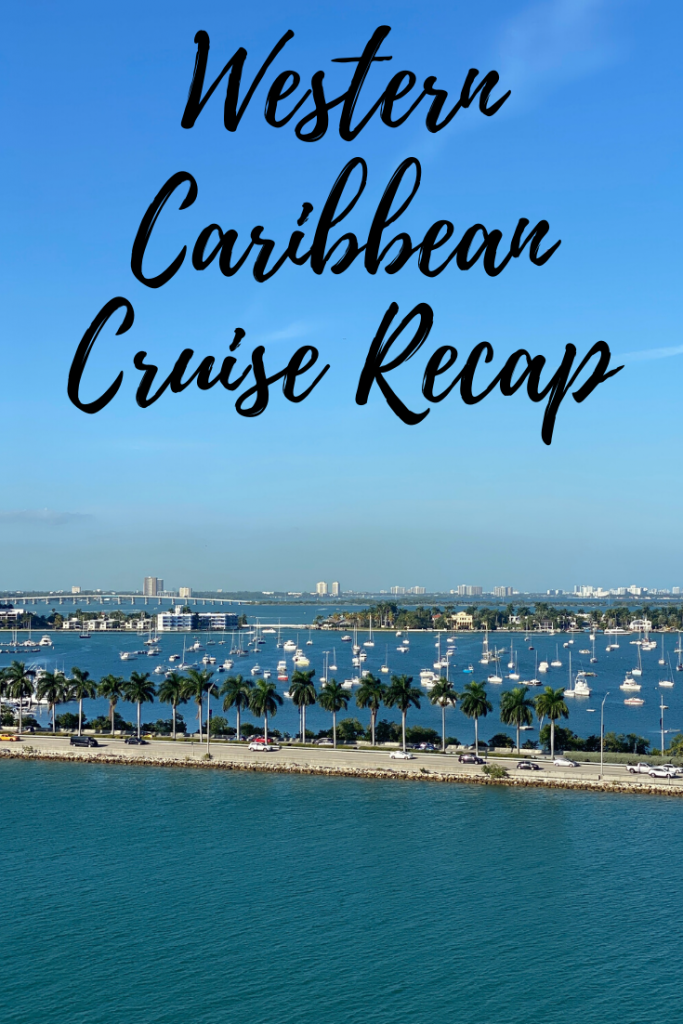 western caribbean cruise recap in due time blog