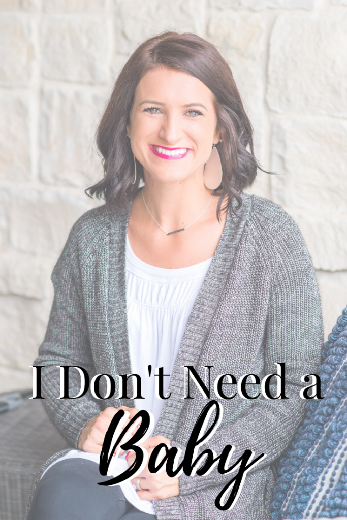 I don't need a baby In Due Time Blog